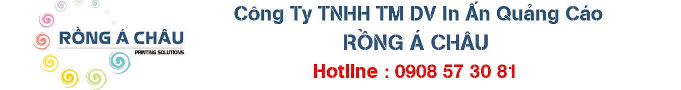 Công Ty TNHH TM DV In Ấn Quảng Cáo Rồng Á Châu